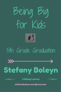 Being Big for Kids: 5th Grade Graduation